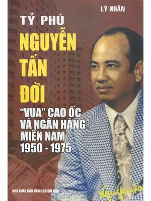 Cuộc đời tỷ phú Nguyễn Tấn Đời được in thành sách.