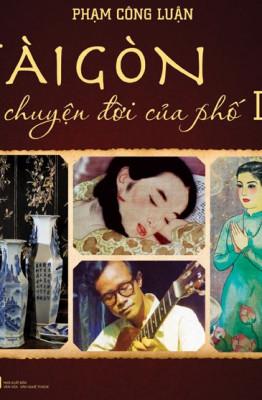 """Bìa sách """"Sài Gòn - Chuyện đời của phố"""" (phần hai)."""