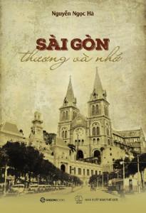 Tập sách Sài Gòn thương và nhớ của tác giả Nguyễn Ngọc Hà.