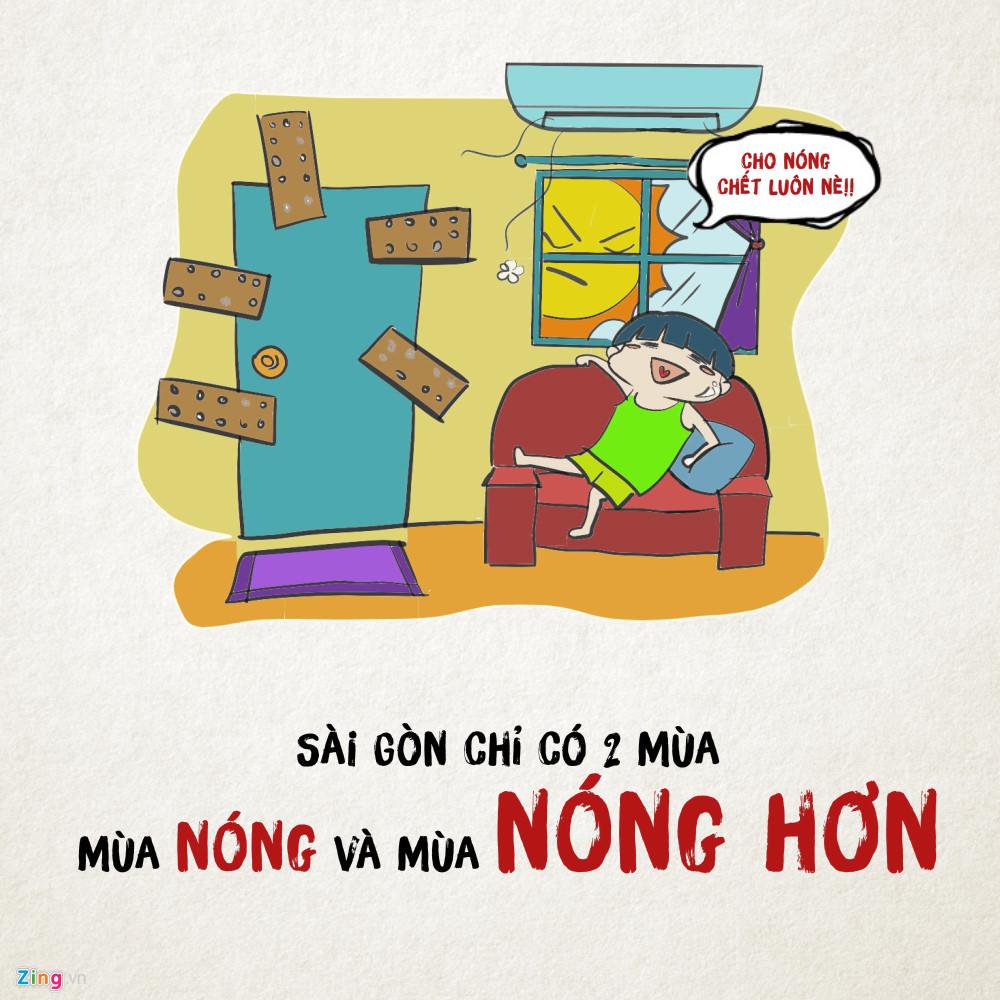 Người Sài Gòn nói cấm có sai, ở đây chỉ có 2 mùa: nóng và rất nóng. Đây cũng chính là khoảnh khắc khiến bạn nhận ra: Máy lạnh là phát minh vĩ đại của loài người.